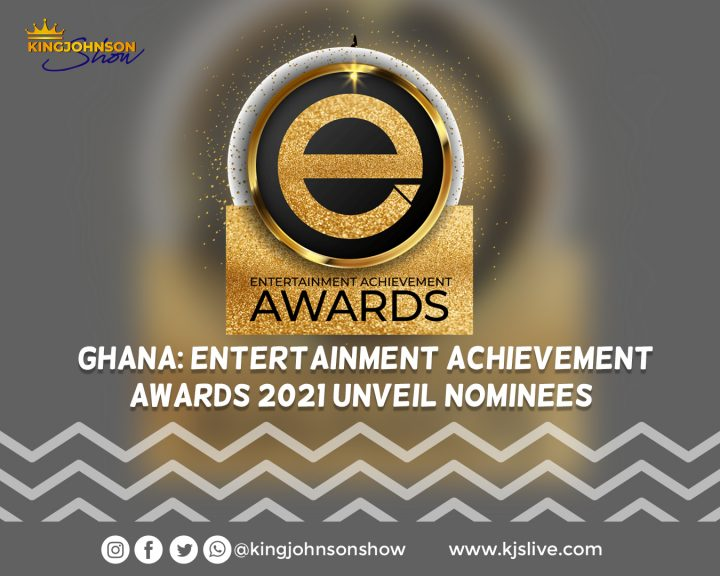 Ghana: Entertainment Achievement Awards 2021 unveil nominees